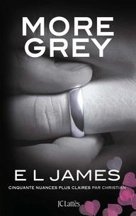 E L James - More Grey - Cinquante nuances plus claires par Christian.