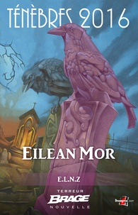 E.L.N.Z - Eilean Mor - Ténèbres 2016, T1.
