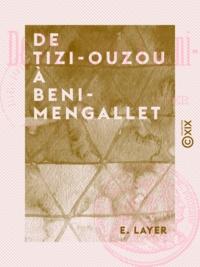 E. Layer - De Tizi-Ouzou à Beni-Mengallet.