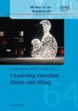 E-Learning zwischen Vision und Alltag.