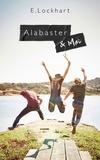 E. Lockhart - Alabaster et moi.
