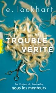 E Lockhart - Trouble vérité.