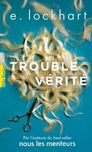 Téléchargement électronique des manuels Trouble vérité MOBI (Litterature Francaise) par E Lockhart