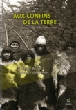E Lucas Bridges - Aux confins de la terre - Une vie en Terre de Feu 1874-1910.