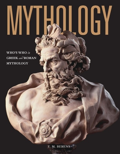 E. M. Berens - Mythology - Who's who in greek and roman mythology.