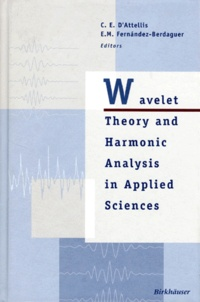 WAVELET THEORY AND HARMONIC ANALYSIS IN APPLIED SCIENCES. Edition en anglais - E-M Fernandez-Berdaguer |