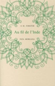 E. M. Forster - Au fil de l'Inde.