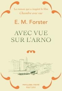 E.M. FORSTER - Avec vue sur l'Arno.