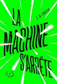 E. M. Forster - La machine s'arrête.
