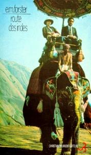 E-M Forster - Route des Indes.