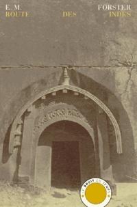 E. M. Forster - Route des Indes.
