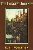 E. M. Forster - The Longest Journey.