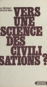 E Marc et G Michaud - Vers une science des civilisations ?.