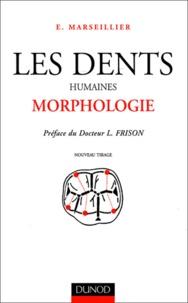 E Marseillier - Les dents humaines - Morphologie.