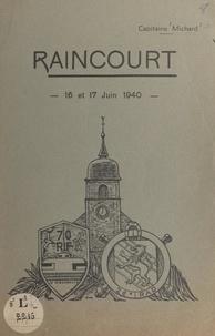 E. Michard - La défense du village de Raincourt (Haute-Saône), 16 et 17 juin 1940.