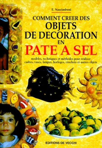 E Nascimbeni - Comment créer des objets de décoration en pâte à sel.