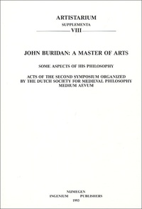 E-P Bos - John Buridan : A Master of Arts - Some Aspects of his Philosophy.