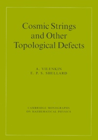 Cosmic Strings and Other Topological Defects - E-P-S Shellard | Showmesound.org