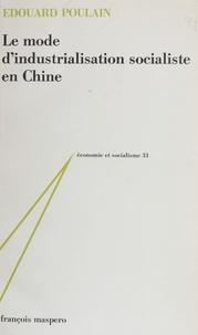 E Poulain - Le Mode d'industrialisation socialiste en Chine.