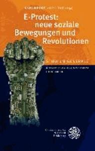 E-Protest: neue soziale Bewegungen und Revolutionen - Sammelband der Vorträge des Studium Generale der Ruprecht-Karls-Universität Heidelberg im Sommersemester 2012.