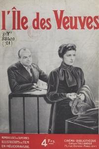 E. R. Corlieu et André P. Antoine - L'Île des Veuves - Adaptation romancée, illustrée de nombreuses photographies du film.