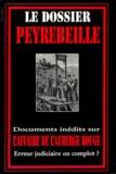 E & R (Editions) - Le dossier Peyrebeille - Documents inédits sur l'affaire de l'auberge rouge.