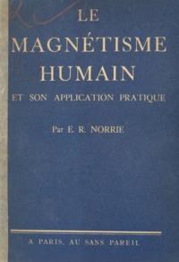 E. R. Norrie - Le magnétisme humain et son application pratique.
