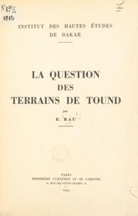 E. Rau - La question des terrains de Tound.