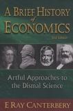 E. Ray Canterbery - A Brief History of Economics.