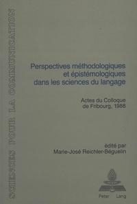 E Reichler-beguelin - Perspectives méthodologiques et épistémologiques dans les sciences du langage - Actes du Colloque de Fribourg (Suisse), 11-12 mars 1988.