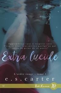 E.S. Carter - Extra lucide - L'ordre rouge #1.