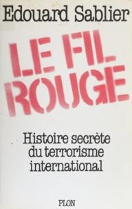 E Sablier - Le Fil rouge - Histoire secrète du terrorisme international.