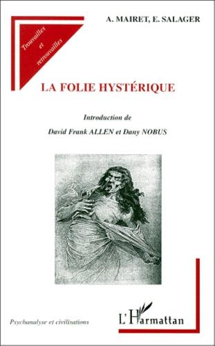 E Salager et Albert Mairet - La folie hystérique.