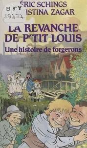 E Schings - La Revanche de P'tit Louis - Une histoire de forgerons.