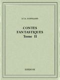 E.T.A. Hoffmann - Contes fantastiques II.