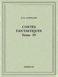E.T.A. Hoffmann - Contes fantastiques IV.