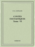 E.T.A. Hoffmann - Contes fantastiques VI.