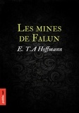 E.T.A. Hoffmann - Les mines de Falun - quatre histoires fantastiques du grand maître E.T.A. Hoffmann.