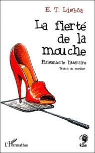 E-T Lisbôa - La fierté de la mouche - Plaisanterie littéraire.