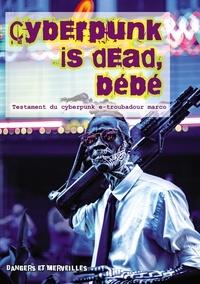Téléchargez les livres électroniques amazon Cyberpunk is dead, bébé