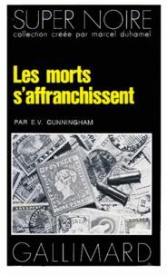 E-V Cunningham - Les Morts s'affranchissent.