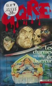 E Verteuil - Les Charmes de l'horreur.