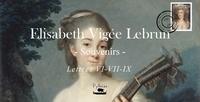 E. vigee Lebrun - E.Vigée Lebrun - Femme peintre - Lettre VI - VII - IX.
