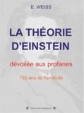 E Weiss - La théorie d'Einstein dévoilée aux profanes.
