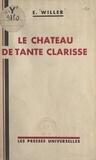 E. Willer - Le château de Tante Clarisse.