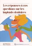 EAO - Les réponses à vos questions sur les implants dentaires.