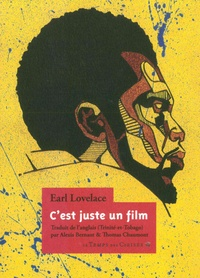 Earl Lovelace - C'est juste un film.