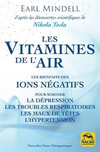 Les vitamines de l'air- Les bienfaits des ions négatifs - Earl Mindell |