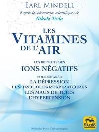 Earl Mindell - Les vitamines de l'air - Les bienfaits des ions négatifs.