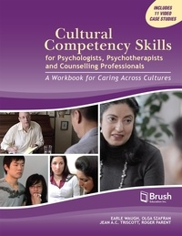 Earle Waugh et Olga Szafran - Cultural Competency Skills for Psychologists, Psychotherapists, and Counselling Professionals - A Workbook for Caring Across Cultures.